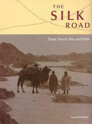 The Silk Road Trade Travel War and Faith by Susan Whitfield BOOK History Asia