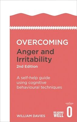 Overcoming Anger and Irritability, 2nd Edition 'A self-help guide using cognitiv