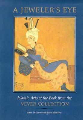 A Jeweler's Eye: Islamic Art of the Book from the Vever Collection by