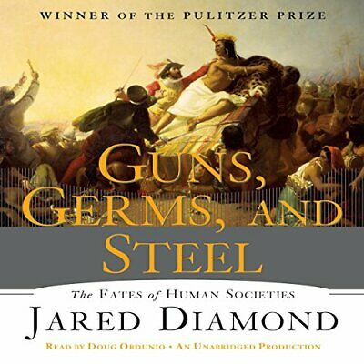 Guns, Germs and Steel: The Fate of Human Societies - AudioBook