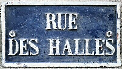Old C19 French street sign wall plate plaque cast iron Rue des Halles Paris