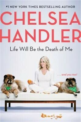 Life Will Be the Death of Me: . . . and You Too! (Hardback or Cased Book)