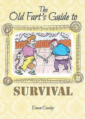 The Old Fart's Guide to Survival by Dawn Cawley (Paperback, 2016)