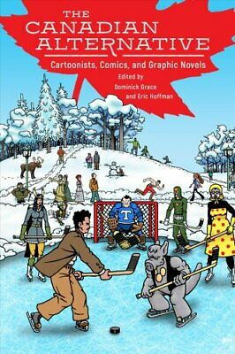 The Canadian Alternative Cartoonists, Comics, and Graphic Novels 9781496815118