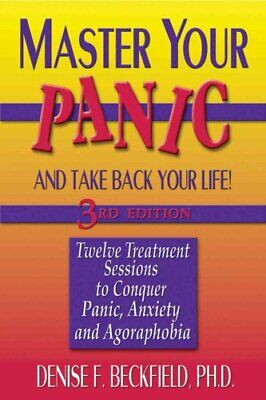 Master Your Panic and Take Back Your Life, 3rd Edition Twelve T... 9781886230477
