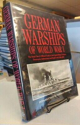 Norman FRIEDMAN / German Warships of World War I The Royal Navy's Official 1992