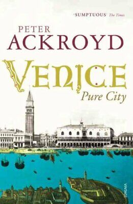 Venice by Peter Ackroyd 9780099422563 | Brand New | Free UK Shipping