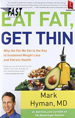 Eat Fat, Get Thin : Why the Fat We Eat Is the Key to Sustained Weight Loss.. PDF
