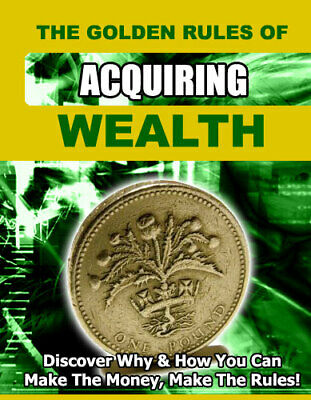The Golden Rules of Acquiring Wealth eBook PDF with Full Master Resell Rights