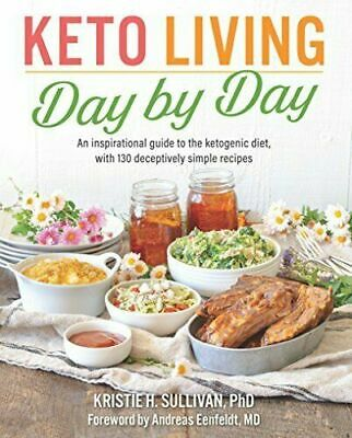 Keto Living Day by Day: An Inspirational Guide to the Ketogenic Diet (eb00k)