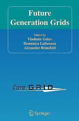Future Generation Grids by Springer-Verlag New York Inc. (Paperback, 2010)