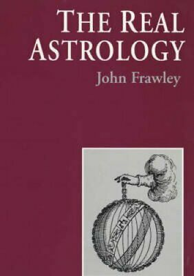 The Real Astrology by John Frawley (Paperback, 2000)