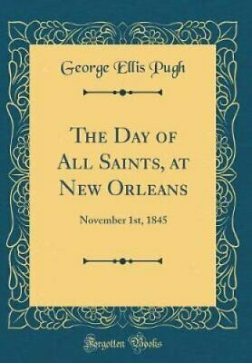 The Day of All Saints, at New Orleans November 1st, 1845 (Class... 9780267335244