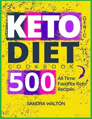 [PDF, EPUB]: Ketogenic Diet Cookbook 500 All-Time Favorite Keto Recipes EBOOK