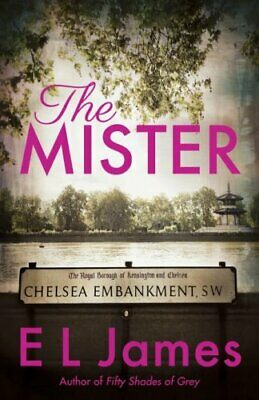The Mister by E. L. James 9781787463608 | Brand New | Free UK Shipping