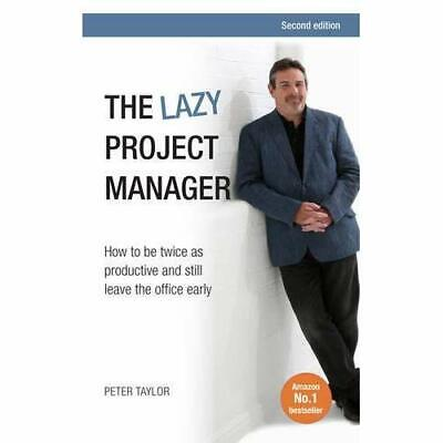 The Lazy Project Manager: How to be twice as productive - Paperback NEW Taylor,