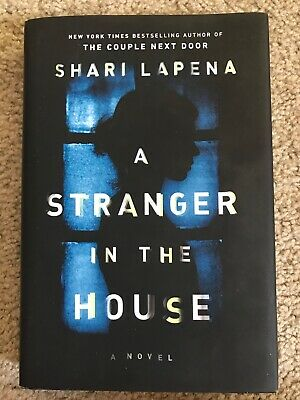 A Stranger in the House by Shari Lapena Novel Hard Cover Book