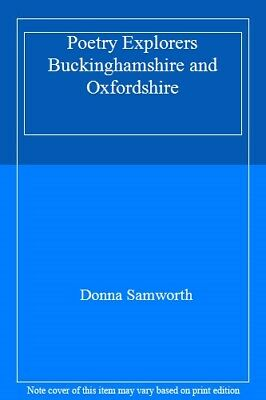 Poetry Explorers Buckinghamshire and Oxfordshire-Donna Samworth