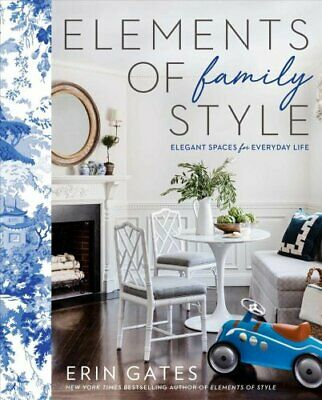 Elements of Family Style Elegant Spaces for Everyday Life 9781501137303