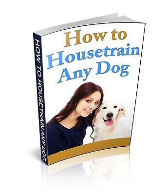 How To Housetrain Any Dog eBook PDF with Full Master Resell Rights