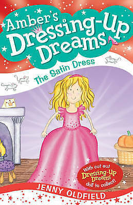 (Good)-The Satin Dress: Book 1 (Dressing-Up Dreams) (Paperback)-Oldfield, Jenny-