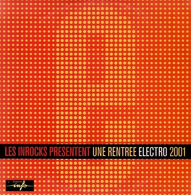 V/A - UNE RENTRÉE ELECTRO 2001 - CD Les Inrockuptibles - ALEX TWIN, THE NOTWIST