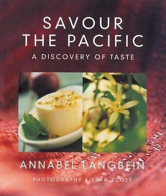 Savour the Pacific: A Discovery of Taste by Langbein, Annabel
