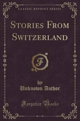 Stories from Switzerland (Classic Reprint) by Unknown Author (Paperback /...