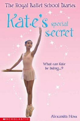(Good)-Kate's Special Secret (The Royal Ballet School Diaries) (Paperback)-Moss,
