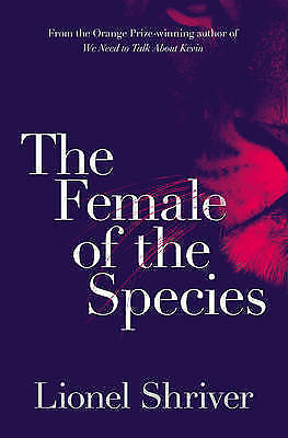(Very Good)-The Female of the Species (Paperback)-Shriver, Lionel-0007564015