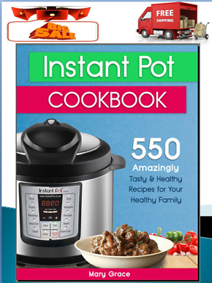 Instant Pot Cookbook Top 550 Amazingly Tasty & Healthy Eb00k/PDF - FAST Delivery