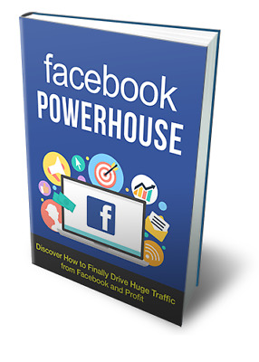Facebook Powerhouse eBook PDF with Full Master Resell Rights