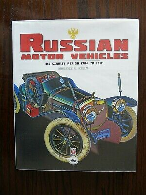 RUSSIAN MOTOR VEHICLES: The Czarist Period 1784 to 1917 by Maurice A. Kelly.