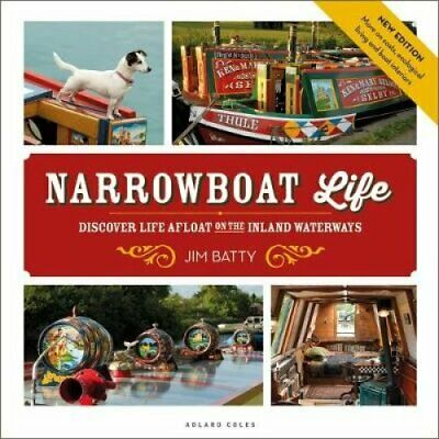 Narrowboat Life Discover Life Afloat on the Inland Waterways 9781472963659
