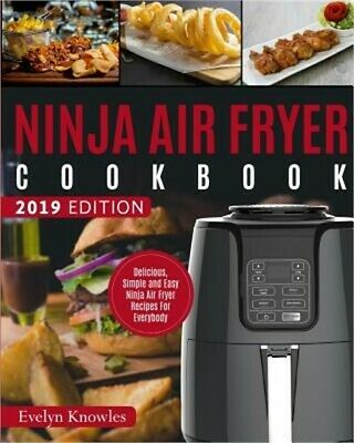 Ninja Air Fryer Cookbook: Delicious, Simple and Easy Ninja Air Fryer Recipes for