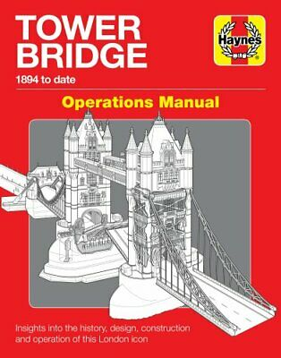 Tower Bridge London Operations Manual (1894 to date) by John Smith 9781785216497