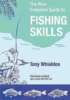 Fishing Skills: A Complete Guide by Tony Whieldon Paperback Book Fish A9 LL341