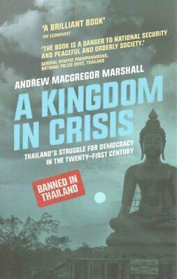 A Kingdom in Crisis Thailand's Struggle for Democracy in the Tw... 9781783606023