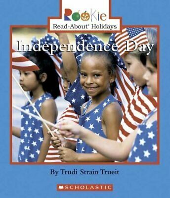 Independence Day by Trudi Strain Trueit 9780531118382 | Brand New
