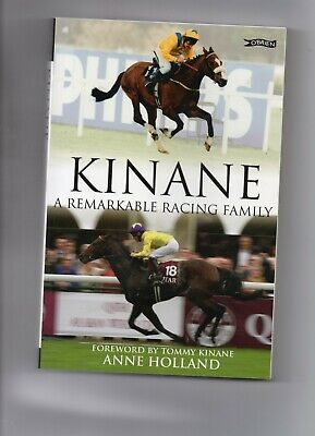 Horse Racing - Kinane A Remarkable Racing Family By Anne Holland - Ireland