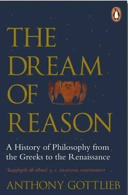 The Dream of Reason A History of Western Philosophy from the Gr... 9780141983844