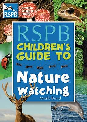 (Good)-The RSPB Children's Guide To Nature Watching (Paperback)-Mark Boyd-140818