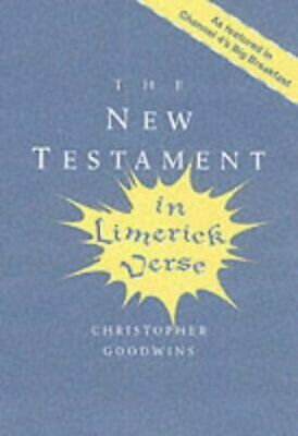 (Good)-The New Testament in Limerick Verse (Paperback)-Goodwins, Christopher-184