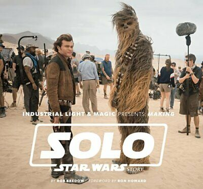 Industrial Light & Magic Presents: Making Solo: A Star Wars Story 9781419737