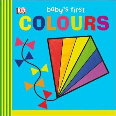 Baby's First Colours by DK 9780241301784 | Brand New | Free UK Shipping
