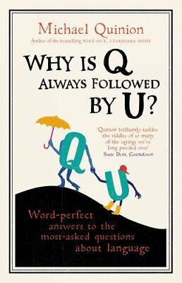 (Good)-Why is Q Always Followed by U?: Word-Perfect Answers to the Most-Asked Qu