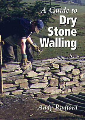 A Guide to Dry Stone Walling by Andy Radford 9781861264442 | Brand New