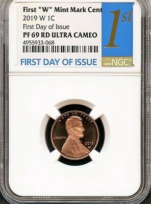 """2019 W First """"W"""" Mint Mark Lincoln Cent First Day Of Issue NGC PF69 RD U.C. 1st"""
