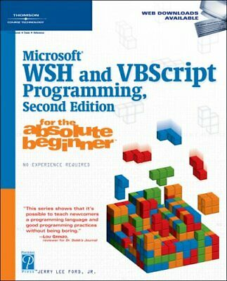 Microsoft WSH and VBScript Programming for the Absolute Beginner-Jerry Lee Ford