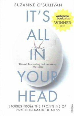 It's All in Your Head Stories from the Frontline of Psychosomat... 9780099597858